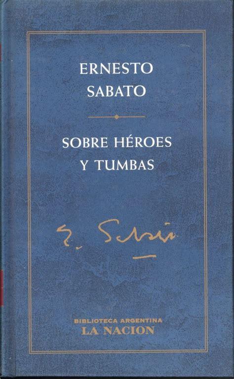 libro sobre heroes y tumbas sobre h 233 roes y tumbas agencia literaria schavelzon graham