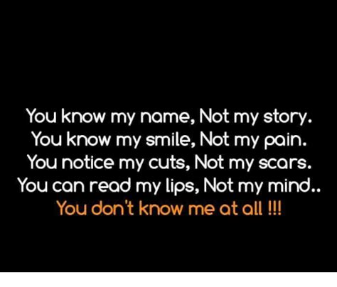 You Know My Name Not My Story Meme - 25 best memes about you dont know me you dont know me memes