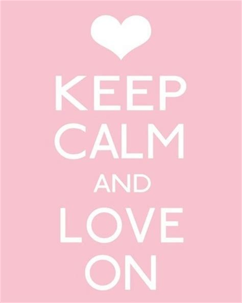 imagenes de keep calm and love your family we heart it images keep calm and love on wallpaper and