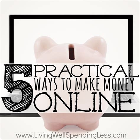 Quick Ways To Make Money Online Now - 5 practical ways to earn money online
