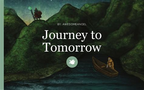 s story a s journey to herself books journey to tomorrow by awesomeangel chapter 1 storybird