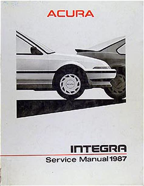 1987 acura integra repair shop manual original 1987 acura integra original repair manual 87 original repair service book ebay