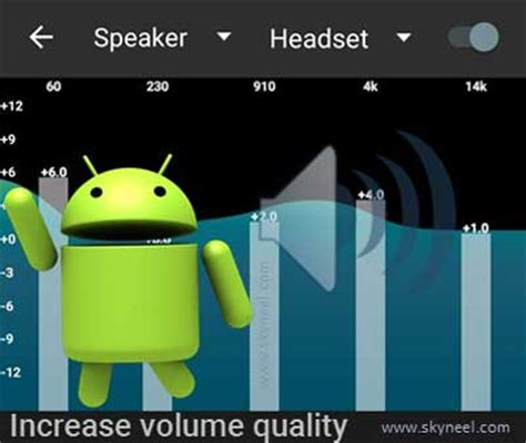 increase volume on android increase sound and volume quality of android device