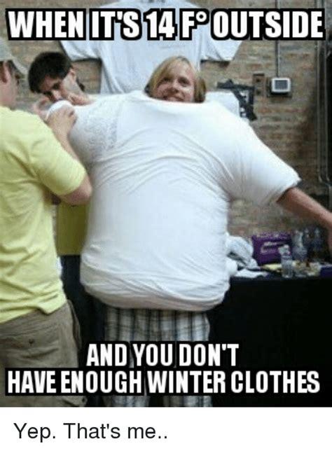 cloth meme 25 best memes about winter clothes winter clothes memes