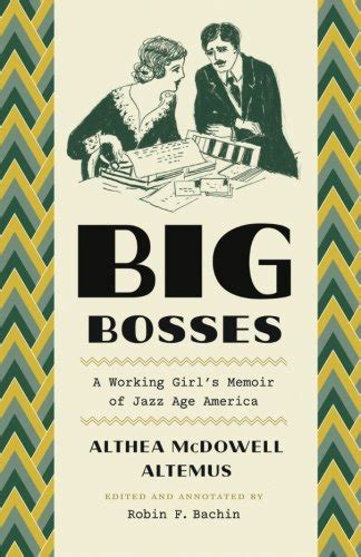 shelved a memoir of aging in america books big bosses a working girl s memoir of jazz age america