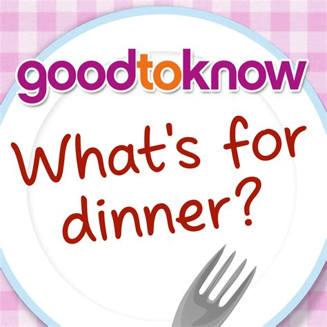 goodtoknow what s for dinner by ipc media limited