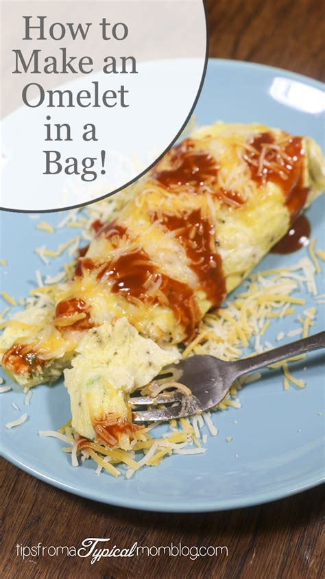 how to make an omelet in a bag tips from a typical mom