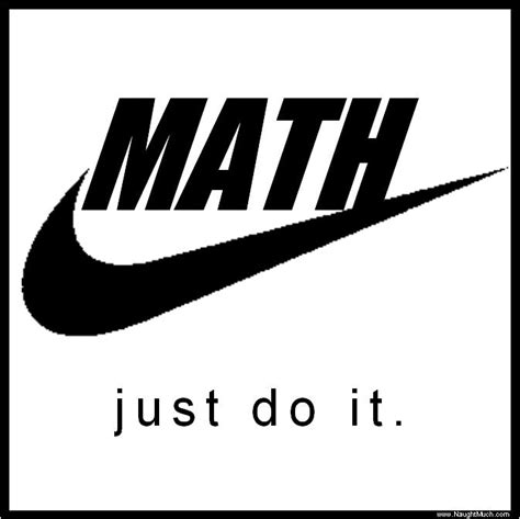 I Just It by Just Do It 171 Naught Much