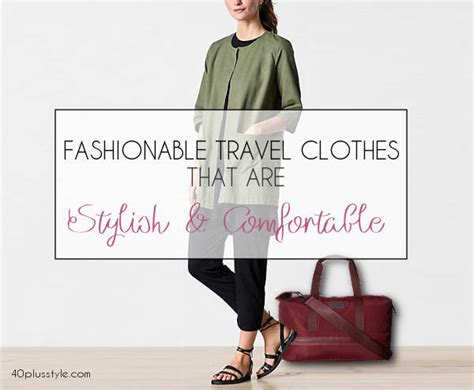 comfortable clothes to travel in fashionable travel clothes that are stylish and