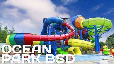 promo ocean park bsd agustus 2016 ocean park water adventure bsd city youtube
