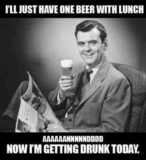Funny Drinking Memes - 30 very funny alcohol meme pictures and photos
