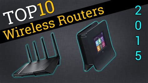 best widi top 10 wireless routers 2015 compare best wifi router