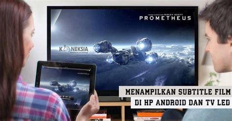 cara download film di hp android mudah dan gratis cara mudah memunculkan subtitle film di hp android dan tv