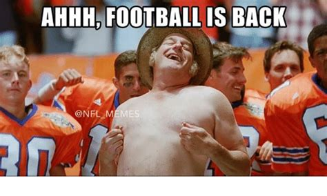Football Is Back Meme - ahhh football is back m nfl meme on me me