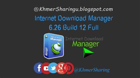 download idm 6 12 build 26 full version crack serial keys internet download manager 6 26 build 12 full