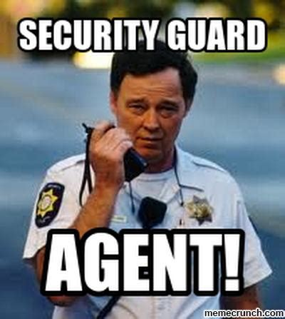 It Security Meme - security guard agent