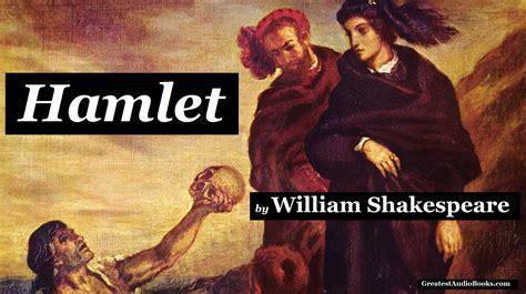 Hamlet William Shakespeare hamlet by william shakespeare audiobook greatest