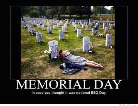 Meme Day - memorial day in case you thought it was national bbq day