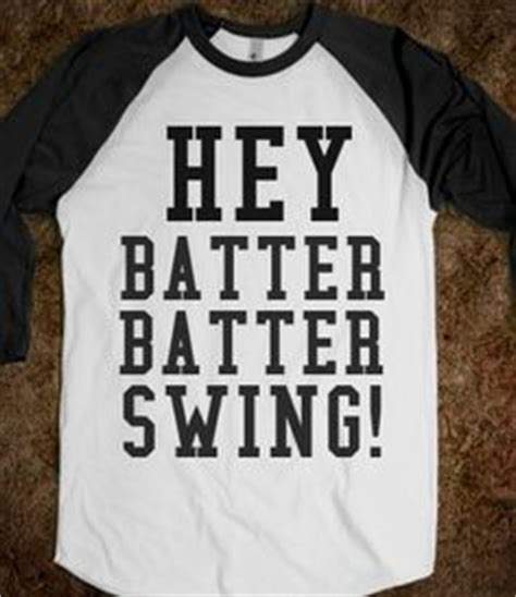 hey batter batter hey batter batter swing lyrics t shirts on pinterest t shirts funny fails and