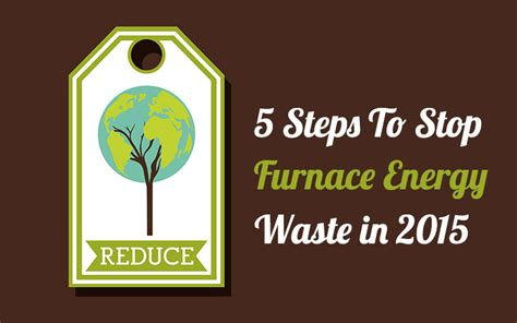 5 steps to prevent winter 5 steps to stop furnace energy waste swan plumbing heating air of denver