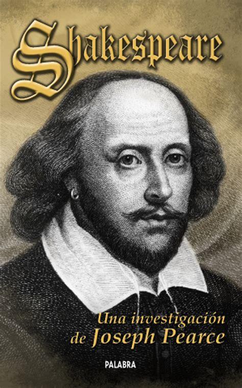 libro les antimodernes de joseph libro shakespeare de joseph pearce