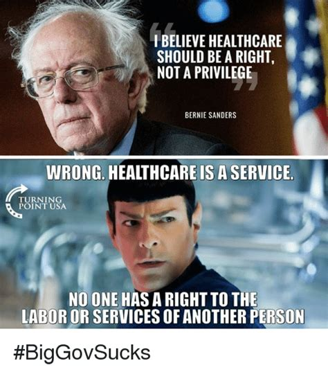 Healthcare Memes - ibelieve healthcare should be a right not a privilege bernie sanders wrong healthcare is a