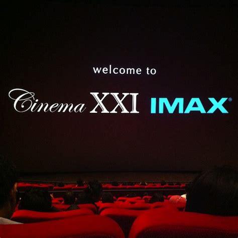 Proyektor Bioskop Xxi imax has arrived in jakarta flagig
