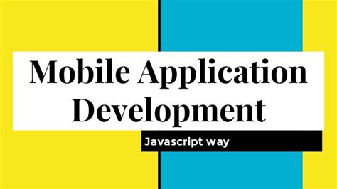 mobile app javascript mobile application development the javascript way