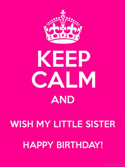 Wishing My Happy Birthday 24 Birthday Wishes For Little Sister