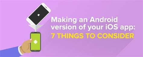 android version 7 an android version of your ios app 7 things to consider farshore
