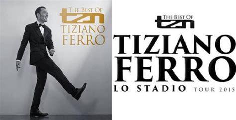 tiziano ferro the best of tiziano ferro tzn the best of tiziano ferro 2014
