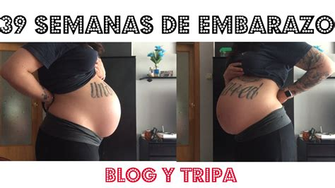 39 semanas y 8416489289 39 semanas de embarazo monitores tacto y contracciones jentattoo youtube