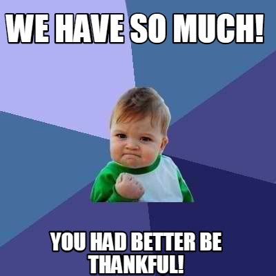 Thankful Meme - thankful meme 28 images thank you meme kappit