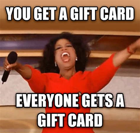 Gifts For Everyone Gift Cards For All Tastes by Livememe Oprah You Get A Car And You Get A Car