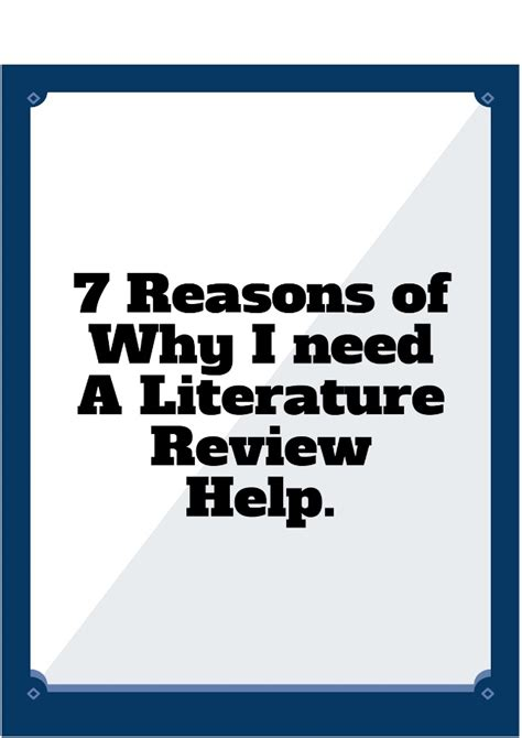 7 Reasons Why I Bullock by 7 Reasons Of Why I Need A Literature Review Help