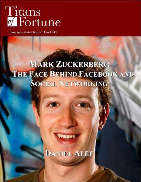 mark zuckerberg biography book mark zuckerberg the face behind facebook and social