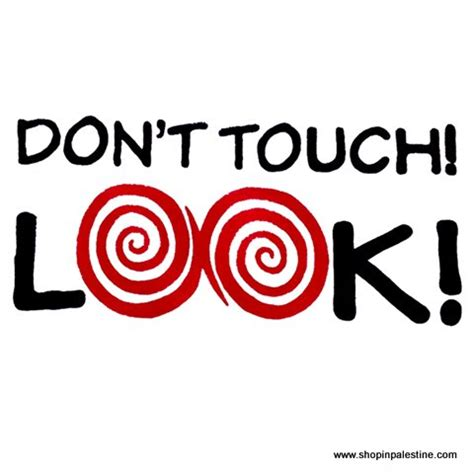 don t don t touch look t shirt