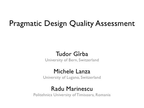 design elements for quality assessment pragmatic design quality assessment tutorial at icse 2008
