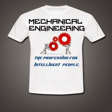 Tshirt Mechanical Engineering quot mechanical engineer t shirt quotes with photos quot part 04