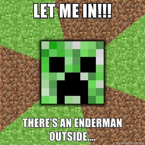 Minecraft Creeper Memes - minecraft creeper via meme generator for sissy pinterest