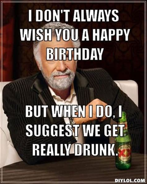 Happy Birthday Drunk Meme - pin by evie heard u on happy birthday pinterest
