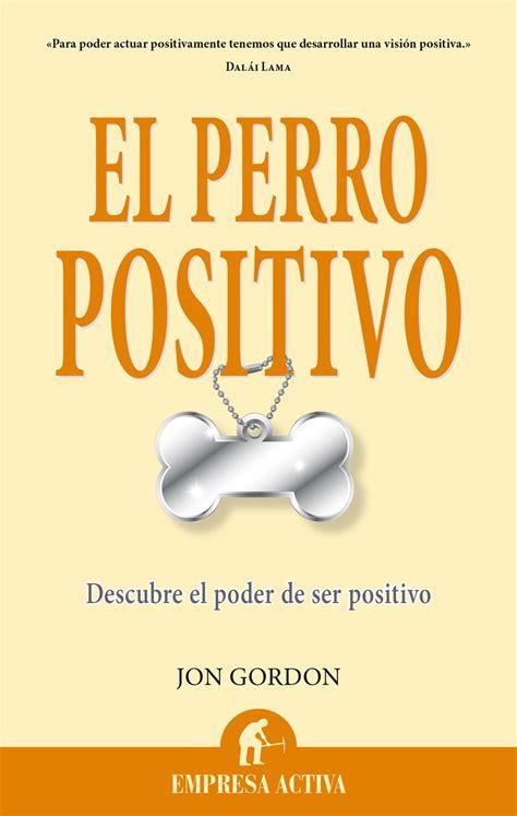 libro esclavas del poder un resumen del libro el perro positivo de jon gordon