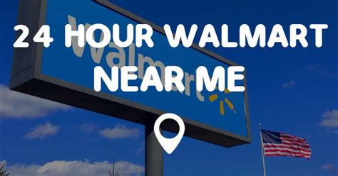 near me 24 hour walmart near me points near me
