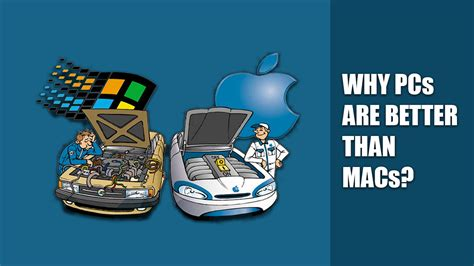 which is better mac or windows 5 reasons why windows pc is better than mac