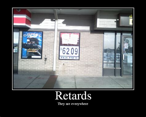 Retards Retards Everywhere Meme - retards picture ebaum s world