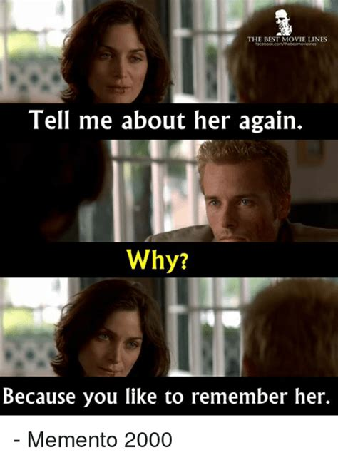 Best Movie Memes - the best movie lines tell me about her again why because