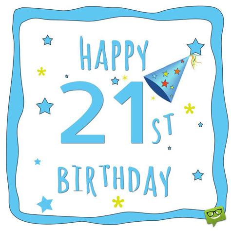 Happy 21st Birthday Wishes For 25 Best Ideas About 21st Birthday Wishes On Pinterest