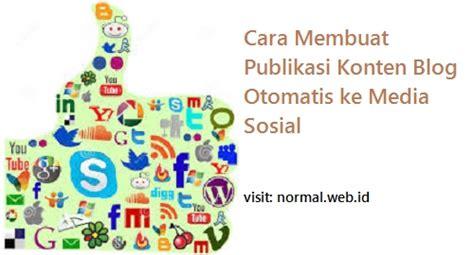 membuat konten blog cara membuat publikasi konten blog otomatis ke media