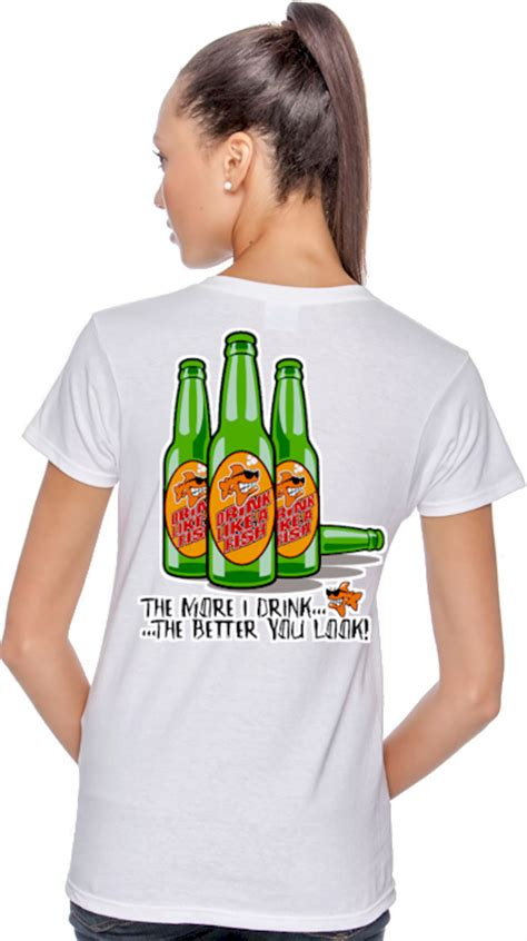the more i drink drinking shirts the more i drink the better you look