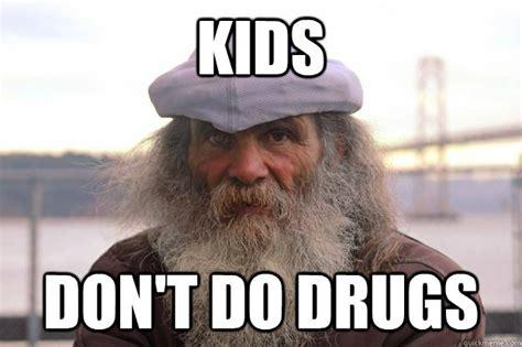 Don T Do Drugs Meme - kids don t do drugs nick nolte really let himself go